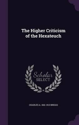 The Higher Criticism of the Hexateuch