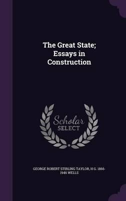 The Great State; Essays in Construction