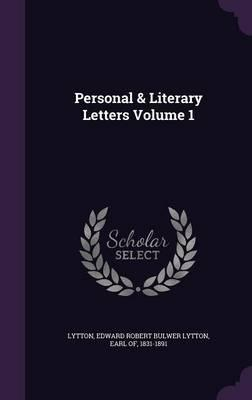 Personal & Literary Letters Volume 1