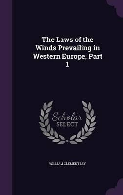 The Laws of the Winds Prevailing in Western Europe, Part 1