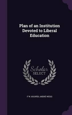 Plan of an Institution Devoted to Liberal Education