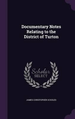 Documentary Notes Relating to the District of Turton