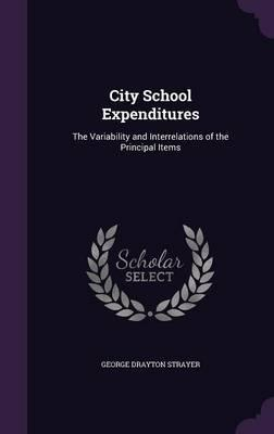 City School Expenditures  The Variability and Interrelations of the Principal Items