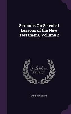 Sermons on Selected Lessons of the New Testament, Volume 2