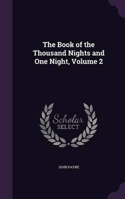 The Book of the Thousand Nights and One Night, Volume 2