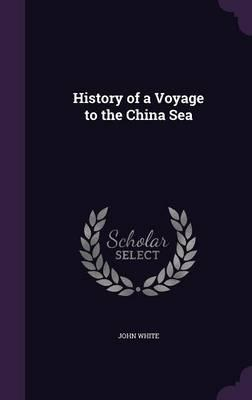 History of a Voyage to the China Sea