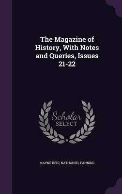 The Magazine of History, with Notes and Queries, Issues 21-22