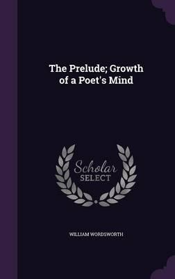 The Prelude Growth Of A Poets Mind William Wordsworth