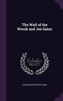 The Waif of the Wreck and Joe Gains