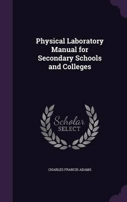 Physical Laboratory Manual for Secondary Schools and Colleges