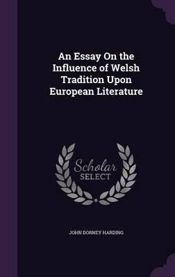 How To Write Essay Conclusions An Essay On The Influence Of Welsh Tradition Upon European Literature   John Dorney Harding   Essay On Sports also Critical Writing Essay Example An Essay On The Influence Of Welsh Tradition Upon European  Sample Of Informative Speech Essay