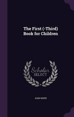 The First (-Third) Book for Children