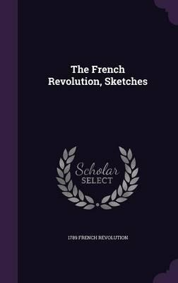 The French Revolution, Sketches