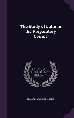 The Study of Latin in the Preparatory Course