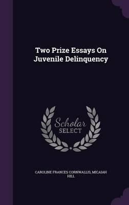 Sample Observation Essay Two Prize Essays On Juvenile Delinquency  Caroline Frances Cornwallis    Writing 5 Paragraph Essay also Catcher In The Rye Theme Essay Two Prize Essays On Juvenile Delinquency  Caroline Frances  College Essay Art