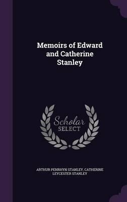 Memoirs of Edward and Catherine Stanley