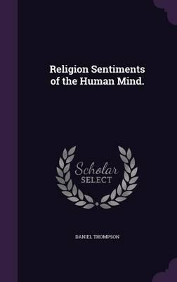 Religion Sentiments of the Human Mind.