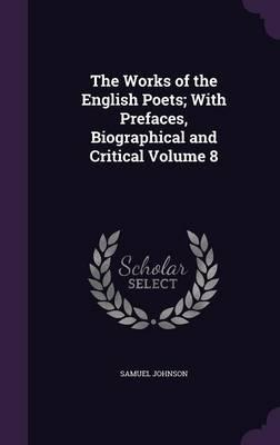 The Works of the English Poets; With Prefaces, Biographical and Critical Volume 8