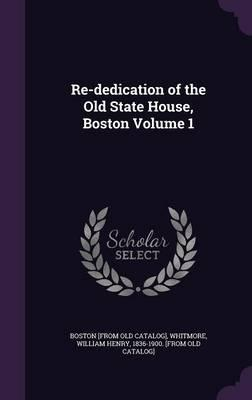Re-Dedication of the Old State House, Boston Volume 1