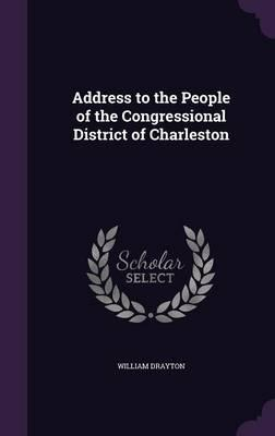 Address to the People of the Congressional District of Charleston