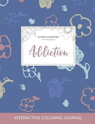 Adult Coloring Journal  Addiction (Butterfly Illustrations, Simple Flowers)