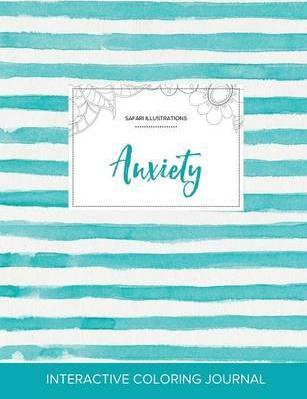 Adult Coloring Journal  Anxiety (Safari Illustrations, Turquoise Stripes)