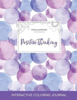 Adult Coloring Journal  Positive Thinking (Turtle Illustrations, Purple Bubbles)