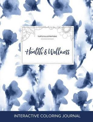 Adult Coloring Journal  Health & Wellness (Turtle Illustrations, Blue Orchid)