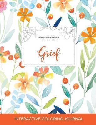 Adult Coloring Journal  Grief (Sea Life Illustrations, Springtime Floral)