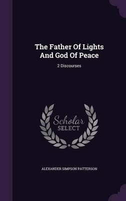 The Father of Lights and God of Peace  2 Discourses