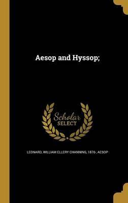 Aesop and Hyssop;