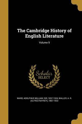 The Cambridge History of English Literature; Volume 9
