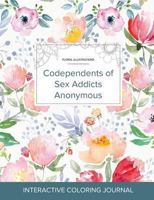 Adult Coloring Journal : Codependents of Sex Addicts Anonymous (Floral Illustrations, La Fleur)