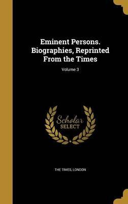 Eminent Persons. Biographies, Reprinted from the Times; Volume 3