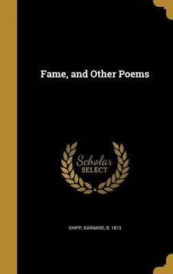 Fame, and Other Poems