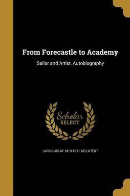 From Forecastle to Academy