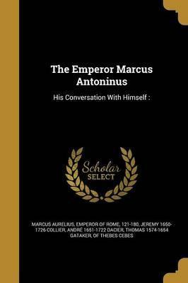 The Emperor Marcus Antoninus