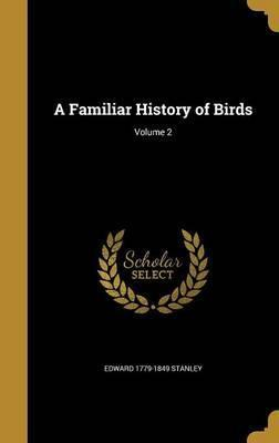 A Familiar History of Birds; Volume 2