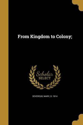 From Kingdom to Colony;