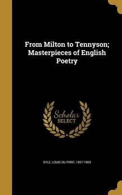 From Milton to Tennyson; Masterpieces of English Poetry