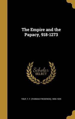The Empire and the Papacy, 918-1273