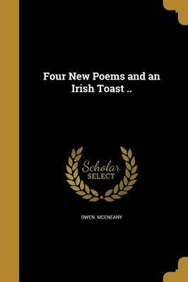 Four New Poems and an Irish Toast ..
