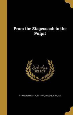 From the Stagecoach to the Pulpit