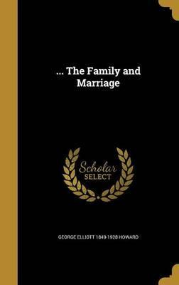 ... the Family and Marriage