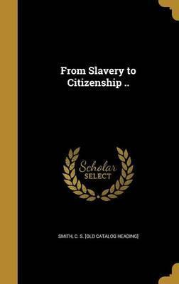 From Slavery to Citizenship ..