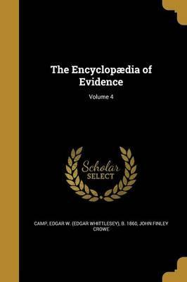 The Encyclopaedia of Evidence; Volume 4