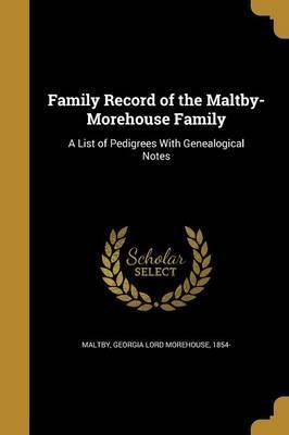 Family Record of the Maltby-Morehouse Family