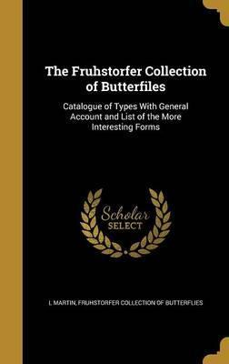 The Fruhstorfer Collection of Butterfiles