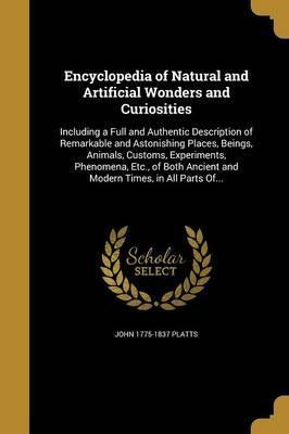 Encyclopedia of Natural and Artificial Wonders and Curiosities