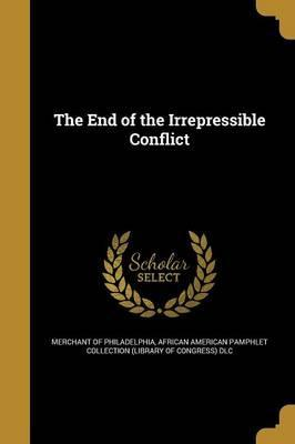 The End of the Irrepressible Conflict